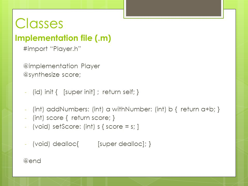Classes Implementation file (.m) #import Player.h