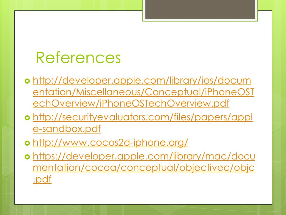 References http://developer.apple.com/library/ios/documentation/Miscellaneous/Conceptual/iPhoneOSTechOverview/iPhoneOSTechOverview.pdf.