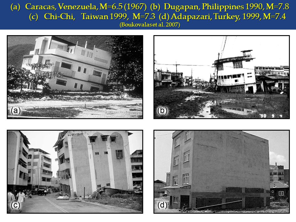 Caracas, Venezuela, M=6. 5 (1967) (b) Dugapan, Philippines 1990, M=7