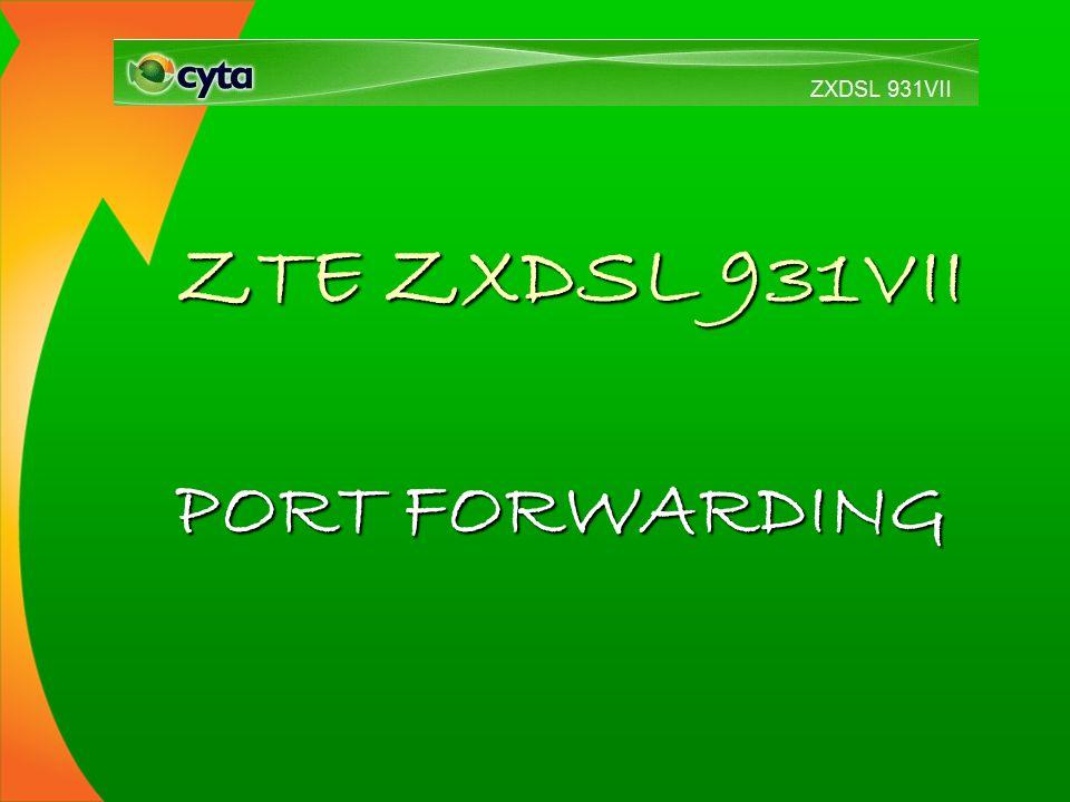 ZTE ZXDSL 931VII PORT FORWARDING