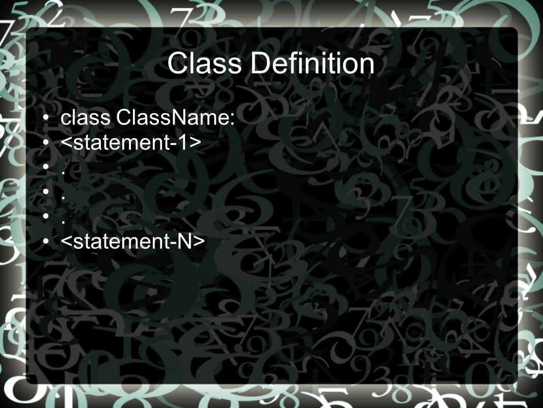 class ClassName: <statement-1> . <statement-N>