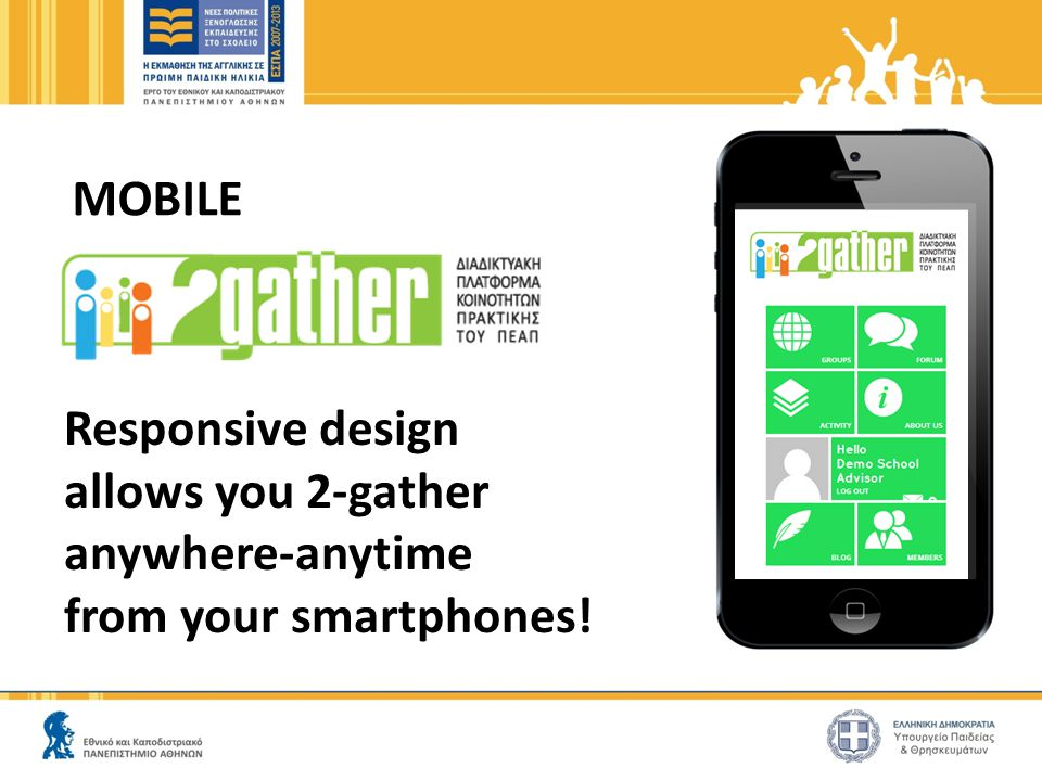 MOBILE Responsive design allows you 2-gather anywhere-anytime from your smartphones!