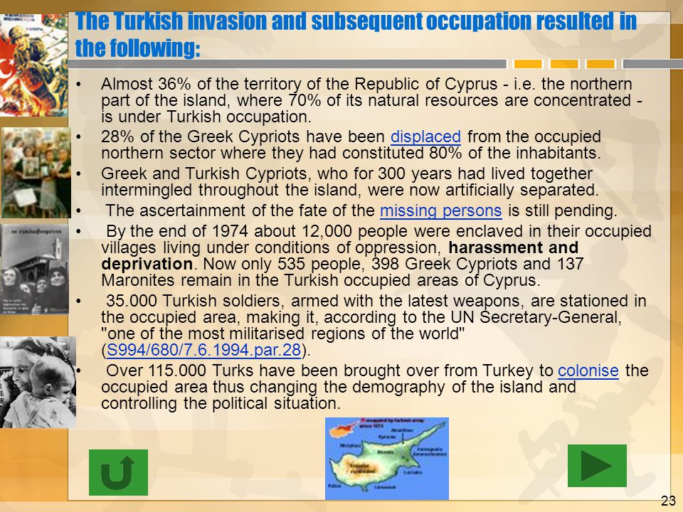 The Turkish invasion and subsequent occupation resulted in the following: