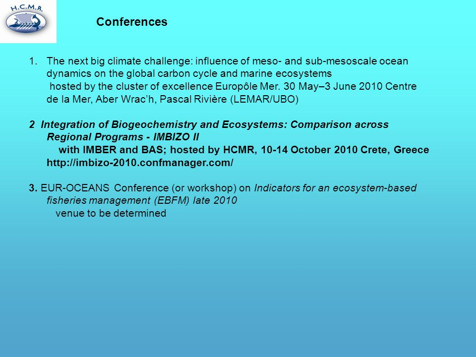 Conferences The next big climate challenge: influence of meso- and sub-mesoscale ocean dynamics on the global carbon cycle and marine ecosystems.