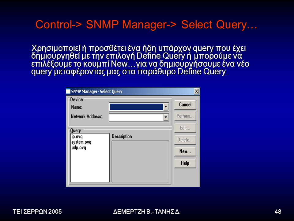 Control-> SNMP Manager-> Select Query…
