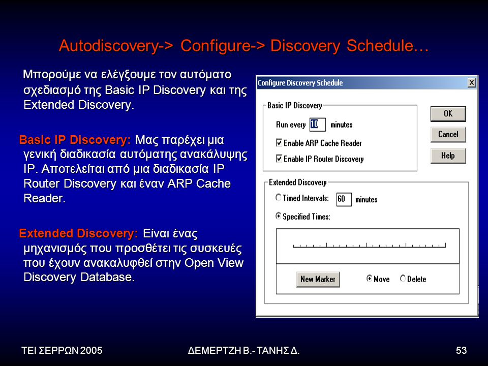 Autodiscovery-> Configure-> Discovery Schedule…