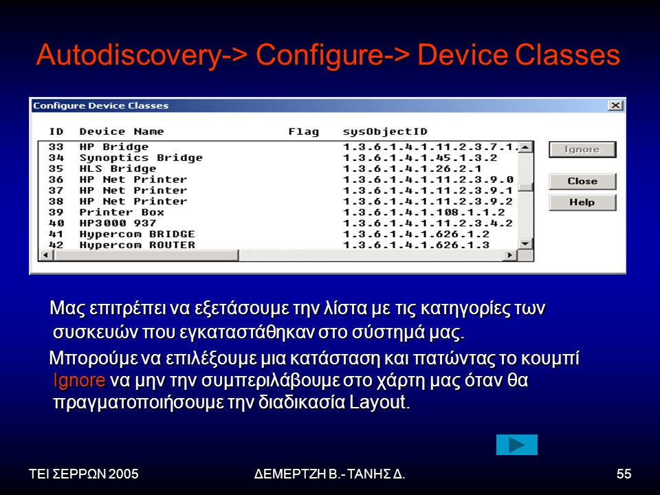 Autodiscovery-> Configure-> Device Classes