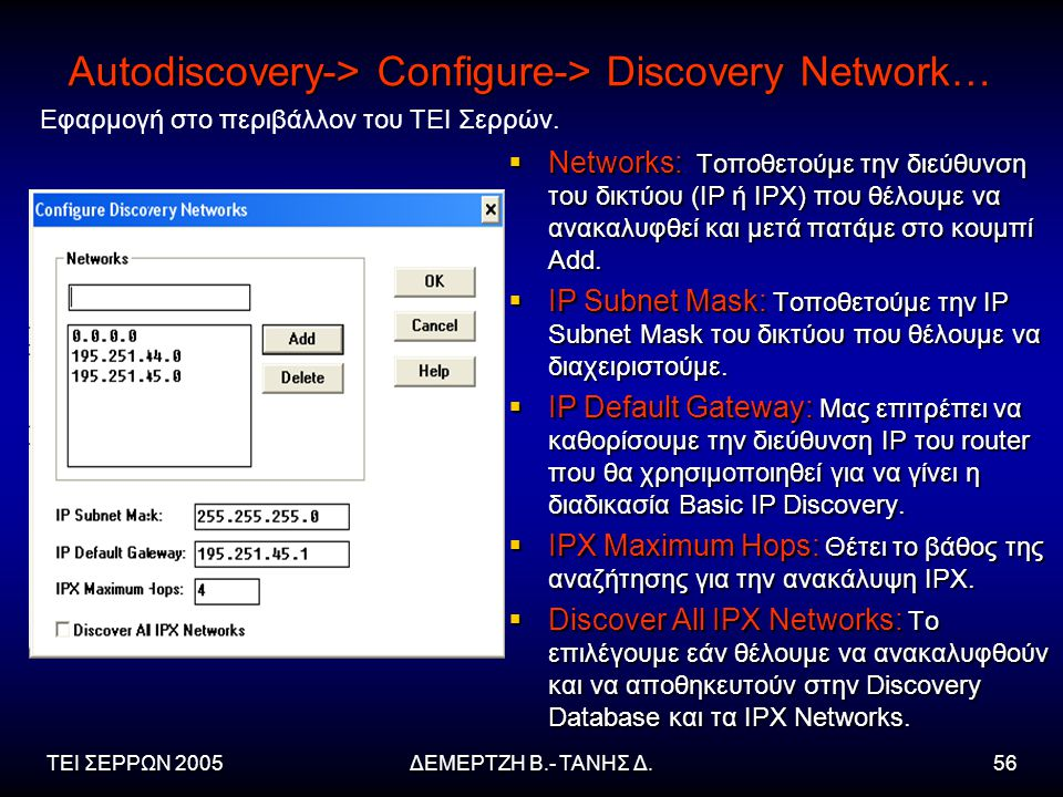 Autodiscovery-> Configure-> Discovery Network…