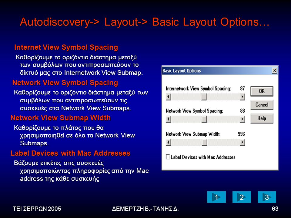 Autodiscovery-> Layout-> Basic Layout Options…
