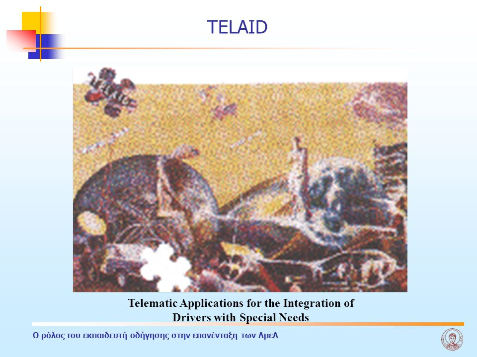 TELAID Telematic Applications for the Integration of Drivers with Special Needs