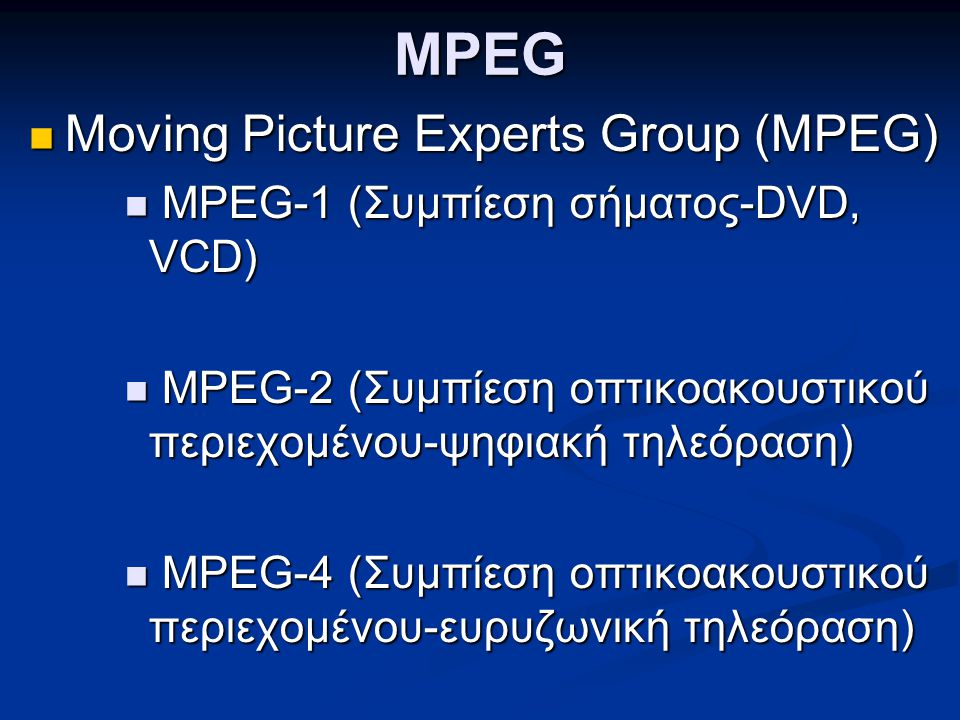 MPEG Moving Picture Experts Group (MPEG)