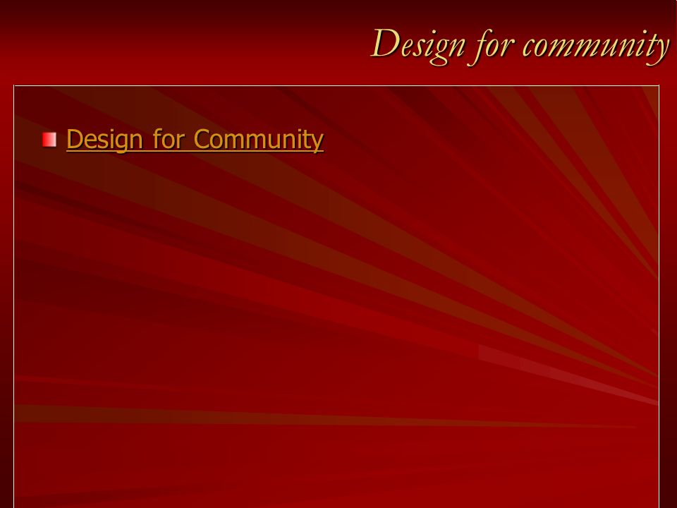 Design for community Design for Community