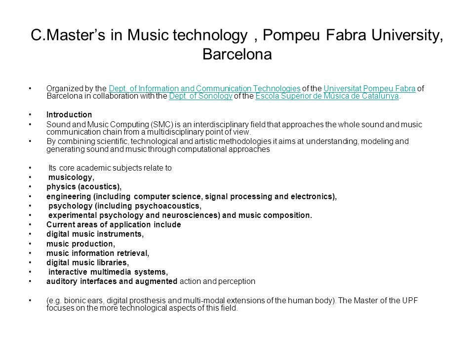 C.Master's in Music technology , Pompeu Fabra University, Barcelona