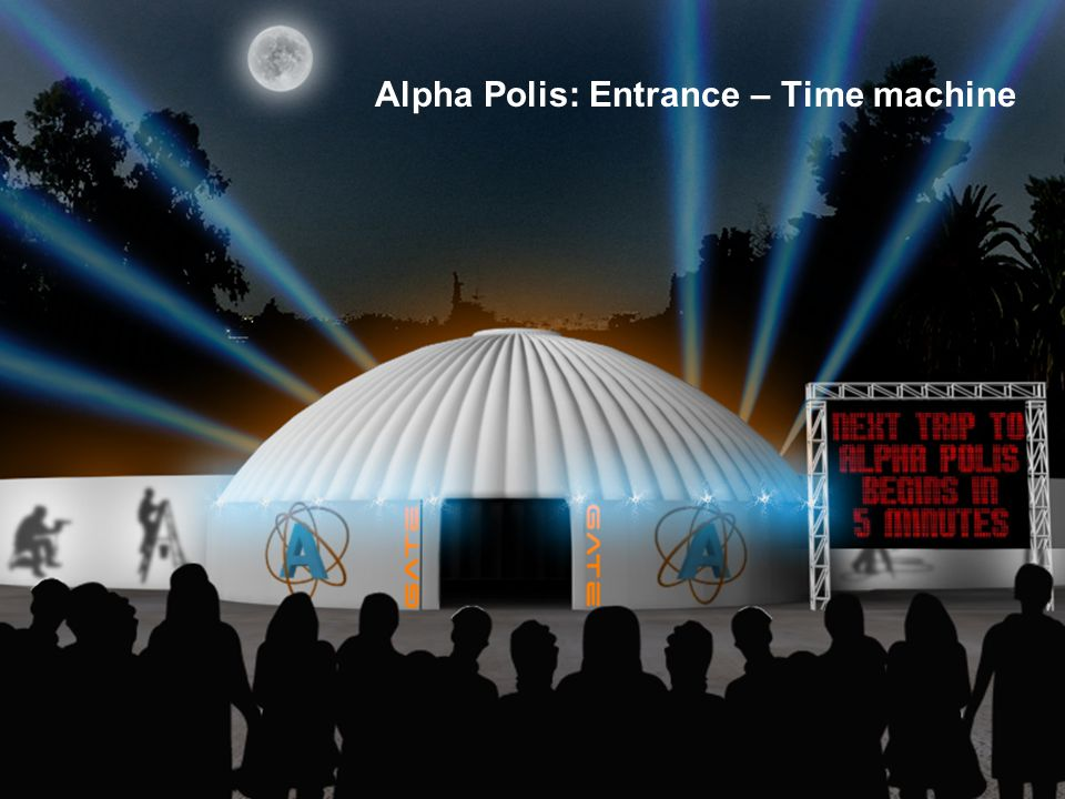 Alpha Polis: Entrance – Time machine