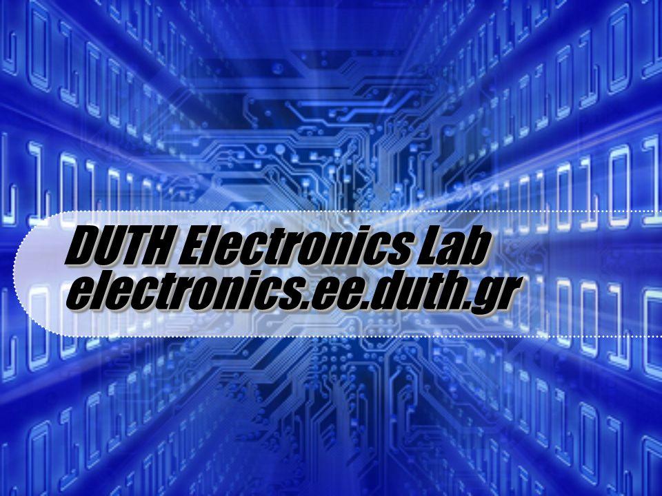 DUTH Electronics Lab electronics.ee.duth.gr