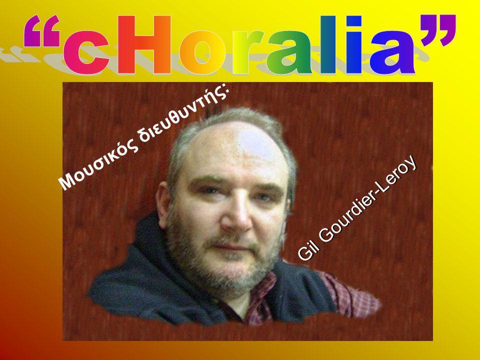 cHoralia Μουσικός διευθυντής: Gil Gourdier-Leroy