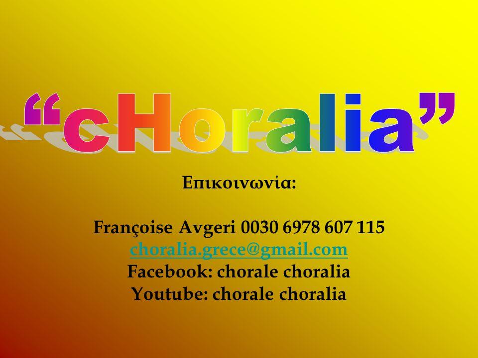 Facebook: chorale choralia Youtube: chorale choralia