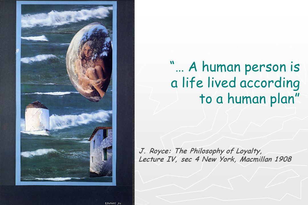 … Α human person is a life lived according to a human plan
