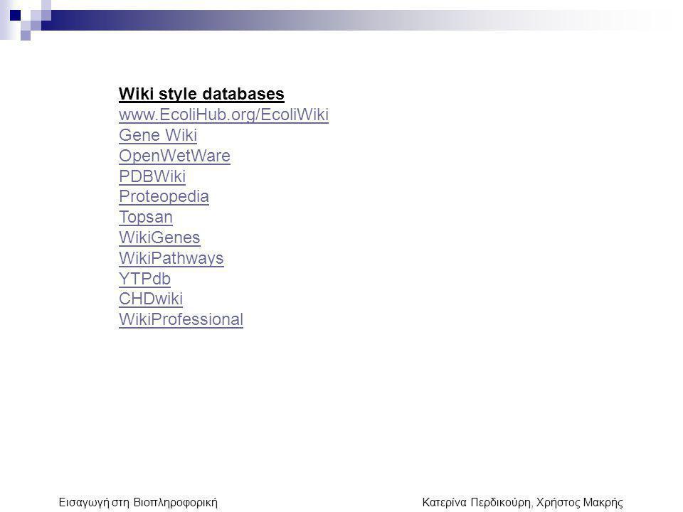 Wiki style databases www.EcoliHub.org/EcoliWiki Gene Wiki OpenWetWare