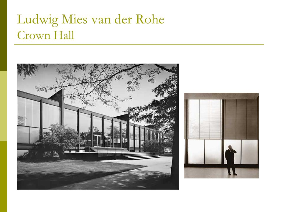 Ludwig Mies van der Rohe Crown Hall