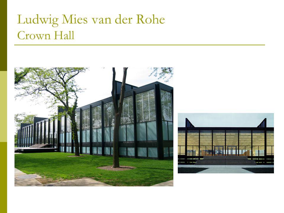 Ludwig Mies van der Rohe Crown Hall