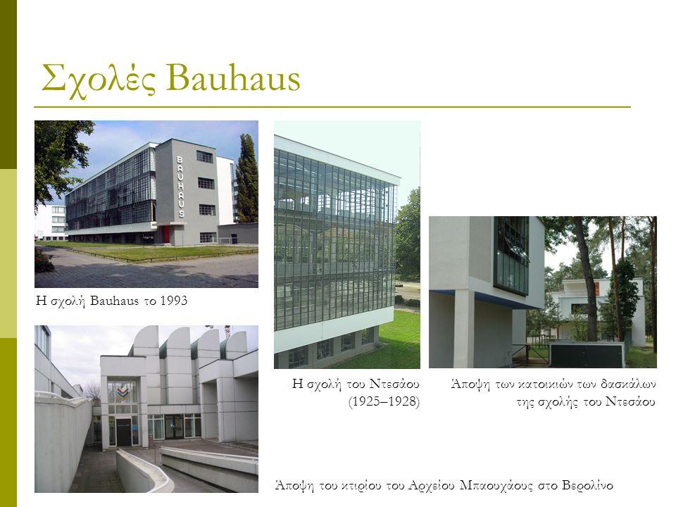 Σχολές Bauhaus Η σχολή Bauhaus το 1993 Η σχολή του Ντεσάου (1925–1928)