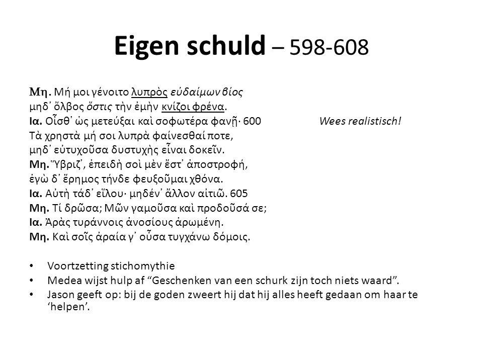 Eigen schuld – 598-608 Mh. Μή μοι γένοιτο λυπρὸς εὐδαίμων βίος