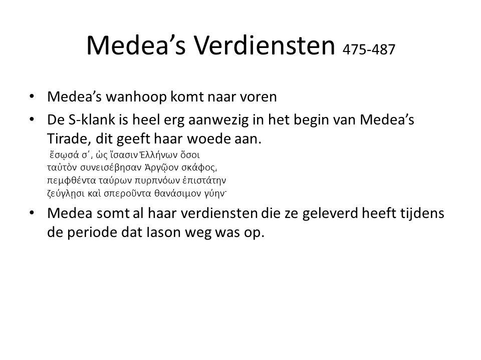 Medea's Verdiensten 475-487 Medea's wanhoop komt naar voren