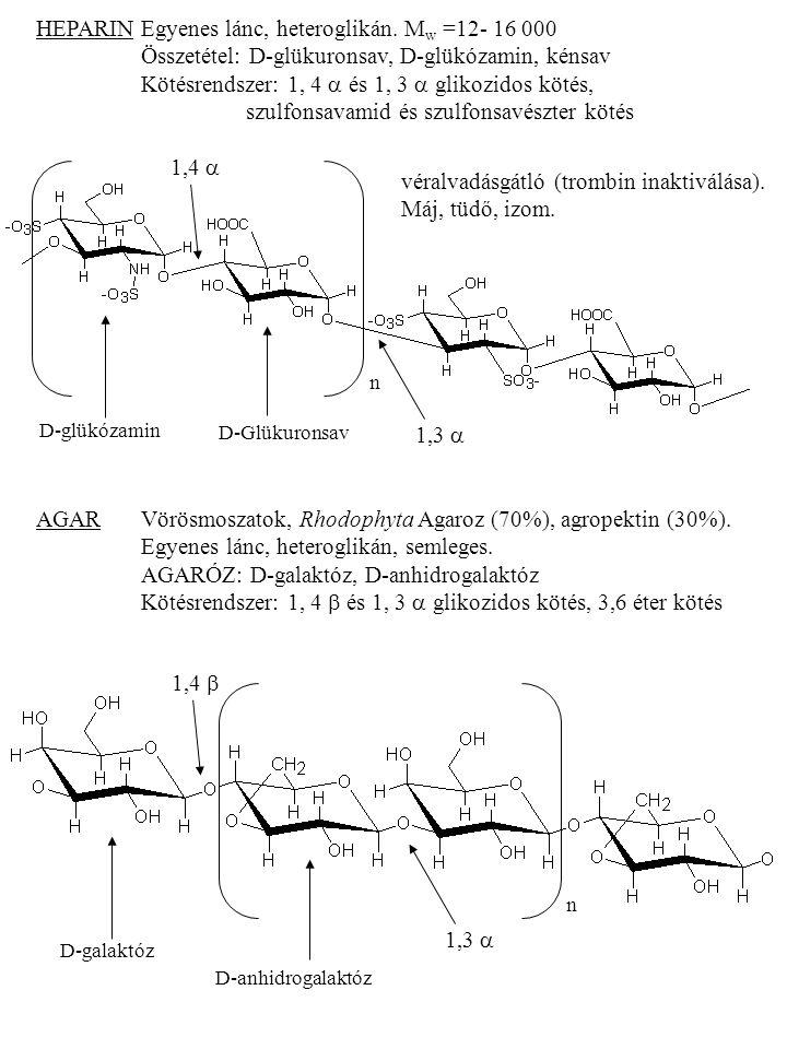 Kötésrendszer: 1, 4 a és 1, 3 a glikozidos kötés,