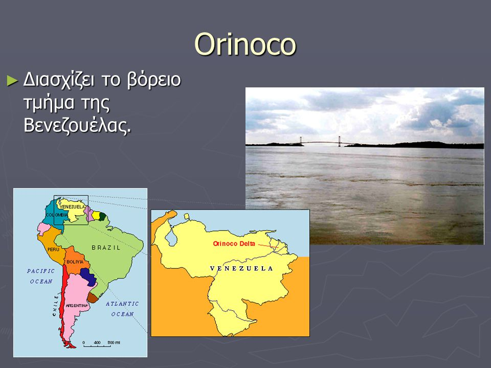 Orinoco Διασχίζει το βόρειο τμήμα της Βενεζουέλας.