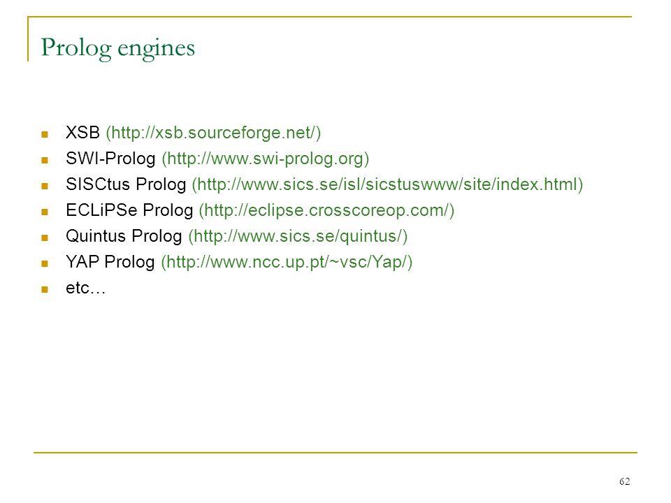 Prolog engines XSB (http://xsb.sourceforge.net/)