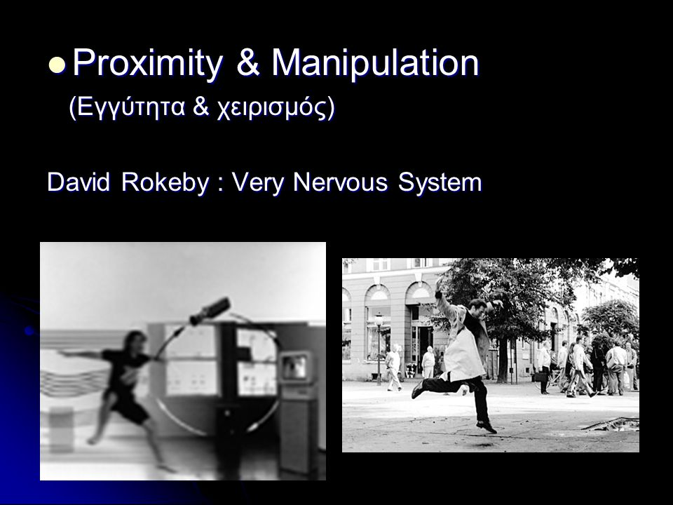 Proximity & Manipulation