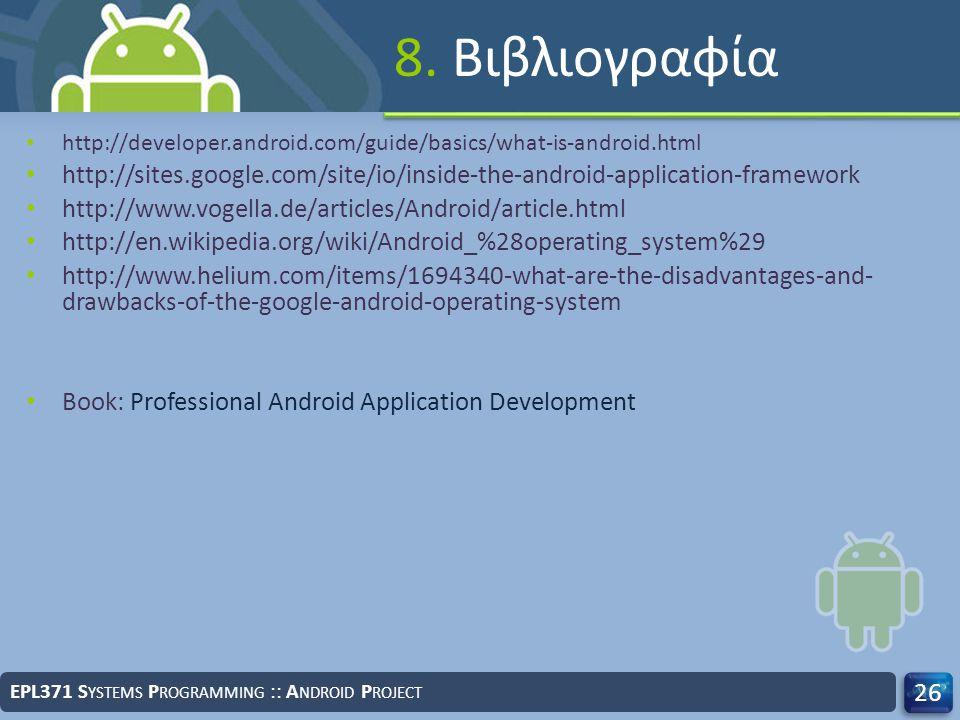 8. Βιβλιογραφία http://developer.android.com/guide/basics/what-is-android.html.