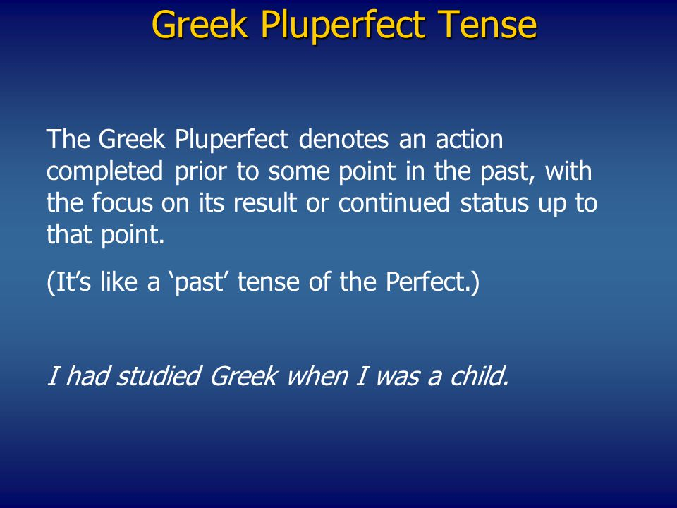Greek Pluperfect Tense