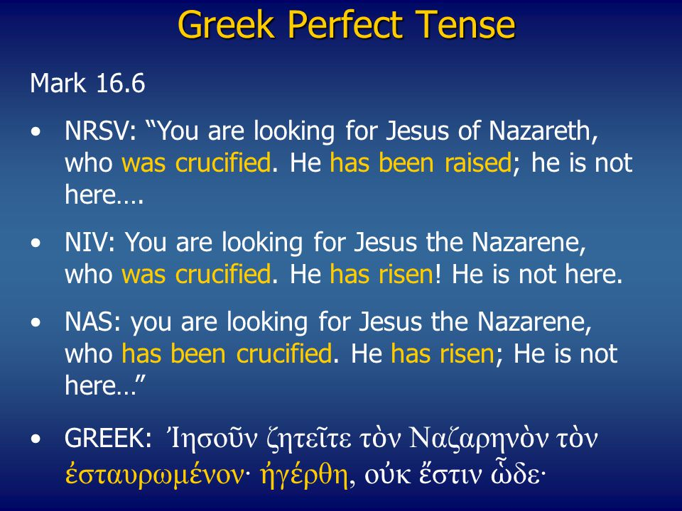 Greek Perfect Tense Mark 16.6