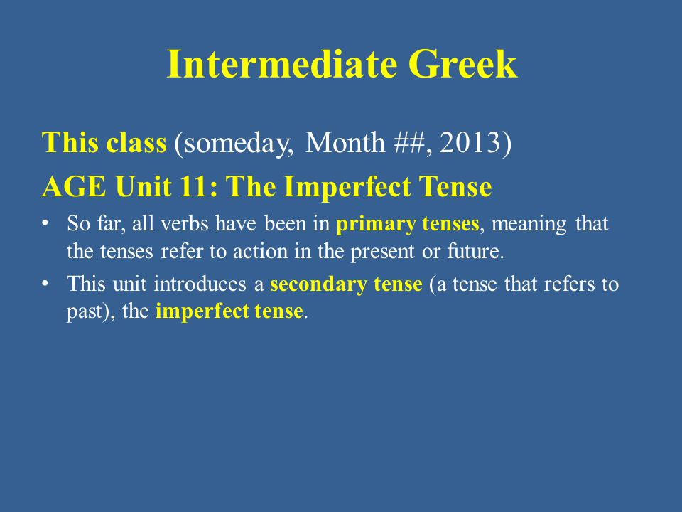 Intermediate Greek This class (someday, Month ##, 2013)