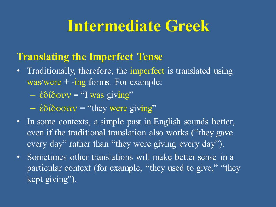 Intermediate Greek Translating the Imperfect Tense