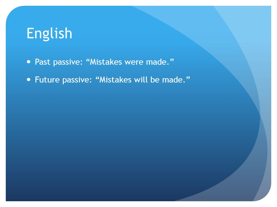 English Past passive: Mistakes were made.