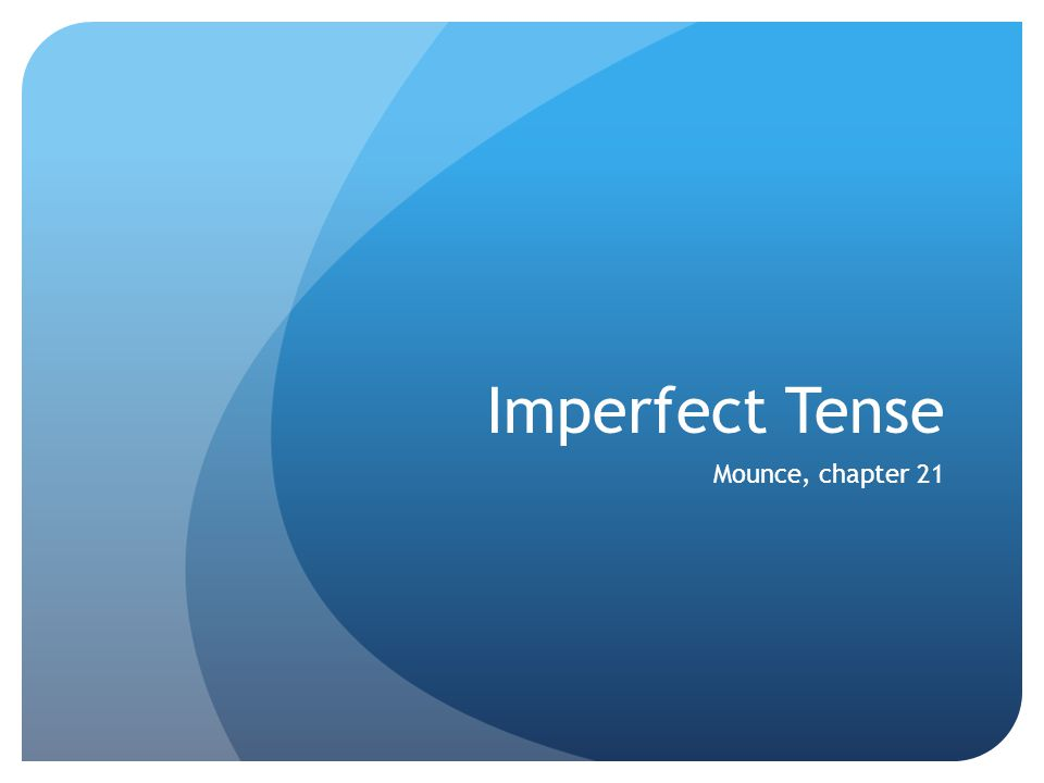 Imperfect Tense Mounce, chapter 21