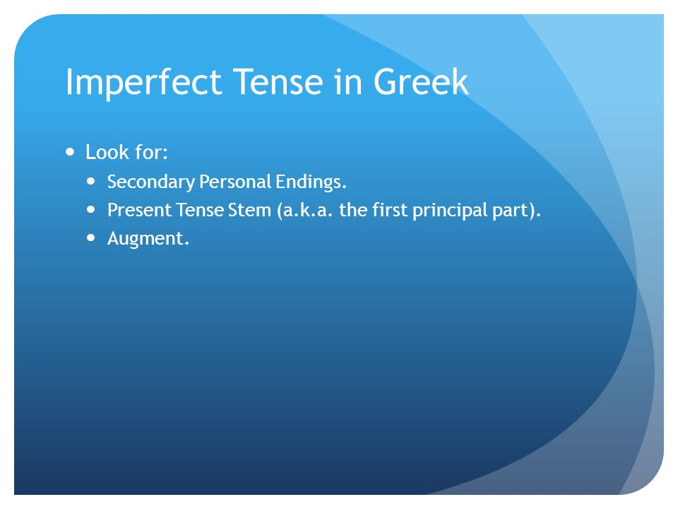 Imperfect Tense in Greek