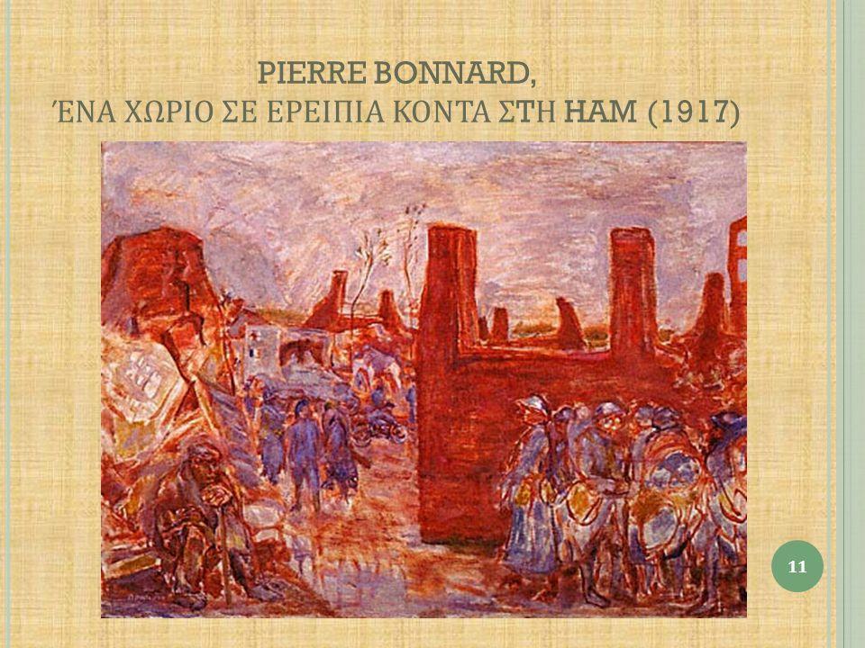 PIERRE BONNARD, ΈΝΑ ΧΩΡΙΟ ΣΕ ΕΡΕΙΠΙΑ ΚΟΝΤΑ ΣTΗ HAM (1917)