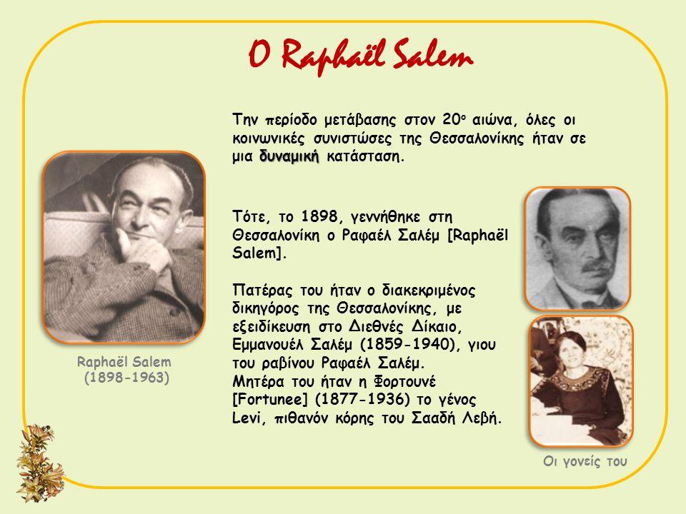 Ο Raphaël Salem Την περίοδο μετάβασης στον 20ο αιώνα, όλες οι