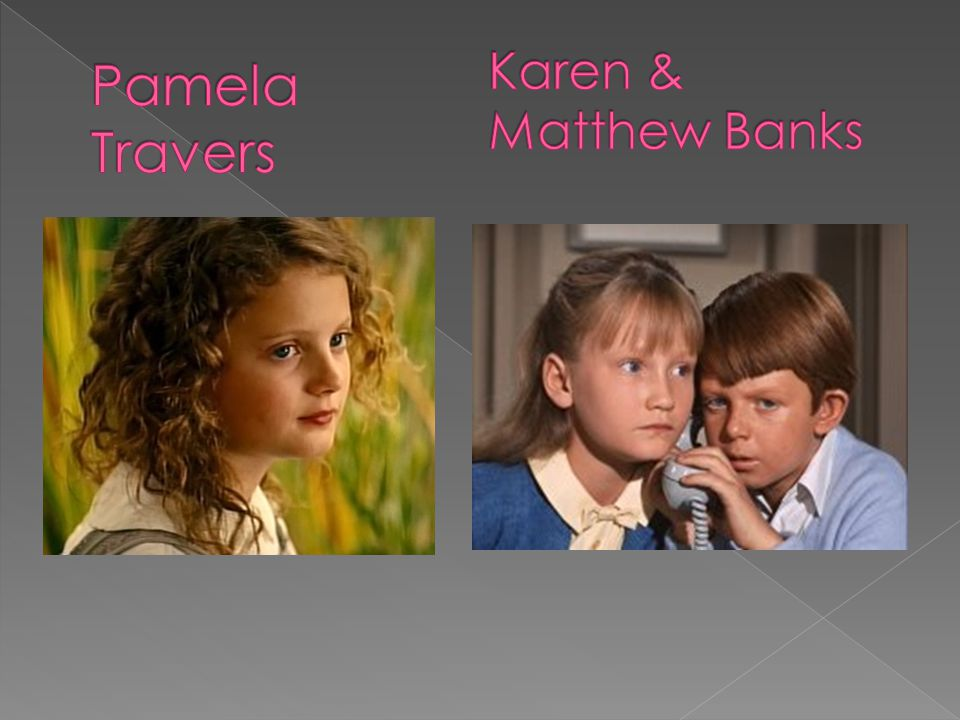 Karen & Matthew Banks Pamela Travers