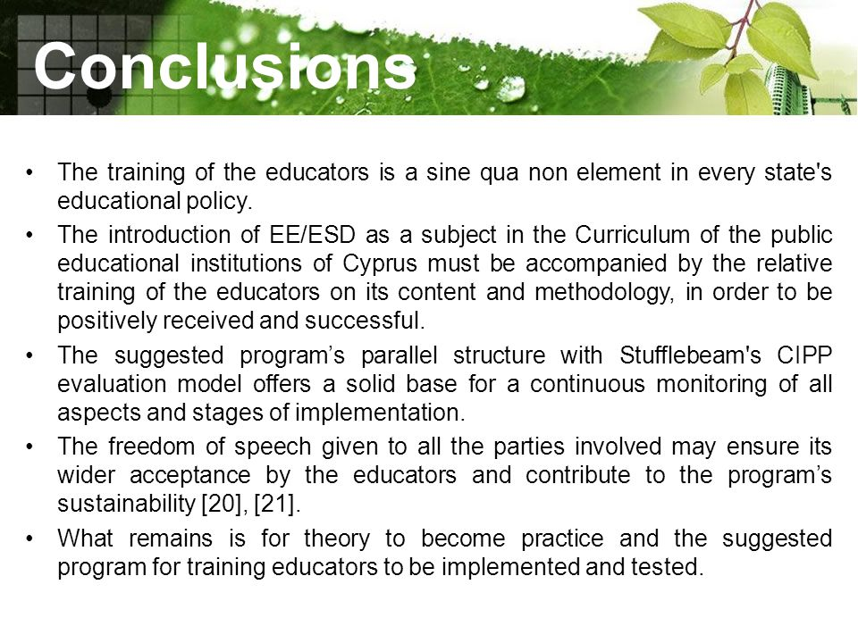 Conclusions The training of the educators is a sine qua non element in every state s educational policy.