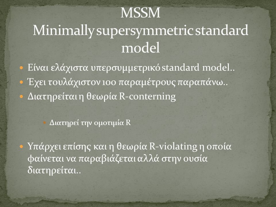 MSSM Minimally supersymmetric standard model