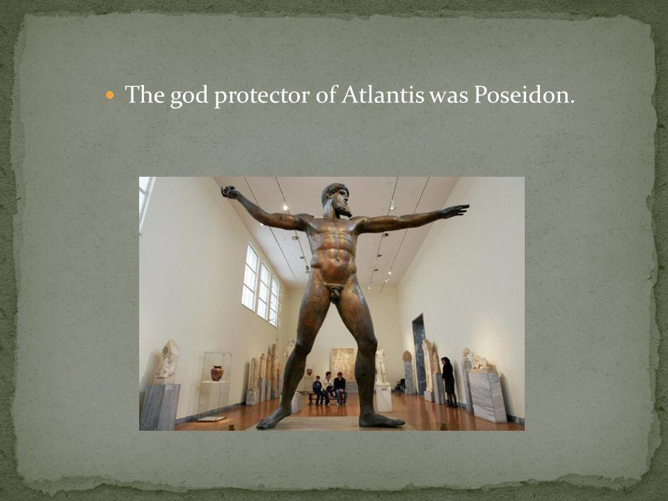 The god protector of Atlantis was Poseidon.