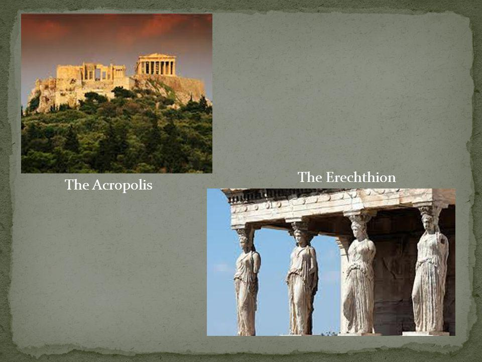 The Erechthion The Acropolis