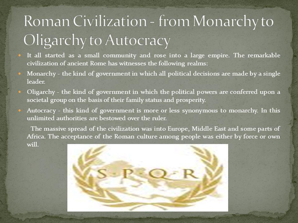 Roman Civilization - from Monarchy to Oligarchy to Autocracy