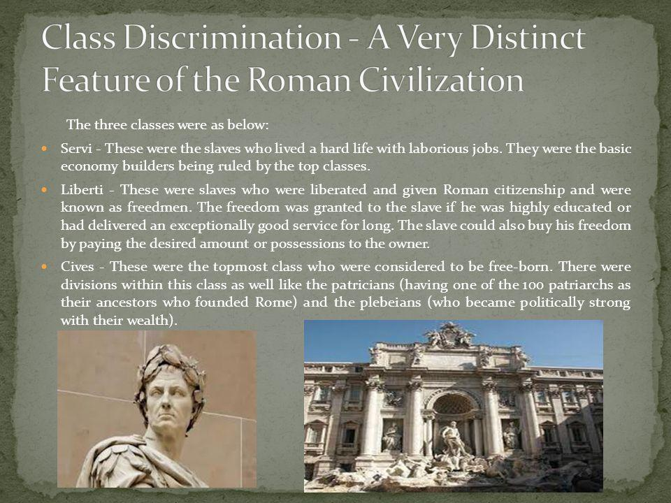 Class Discrimination - A Very Distinct Feature of the Roman Civilization