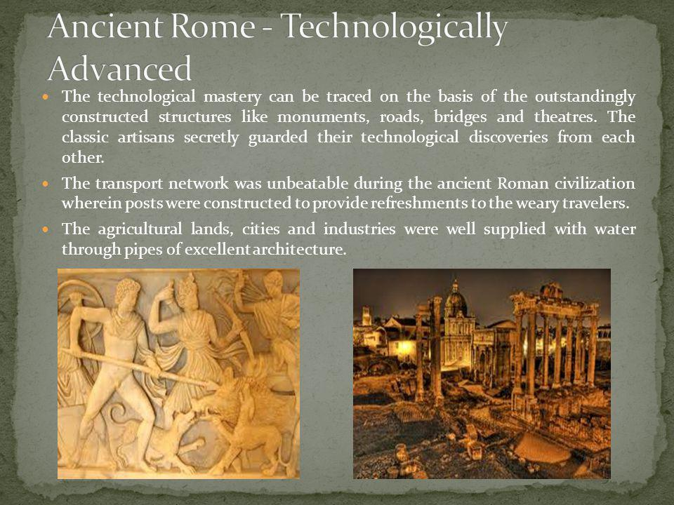 Ancient Rome - Technologically Advanced